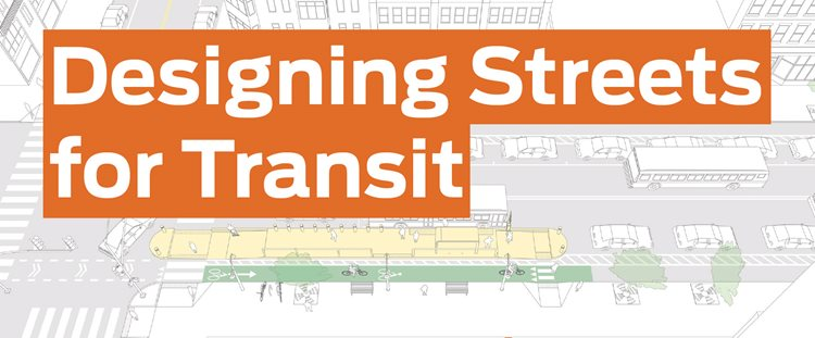 This picture says Designing Streets for Transit and the background shows vehicles using the roads