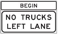 This sign says, Begin No Trucks Left Lane